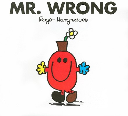 Mr. Wrong By Hargreaves, Roger/ Hargreaves, Roger (ILT)